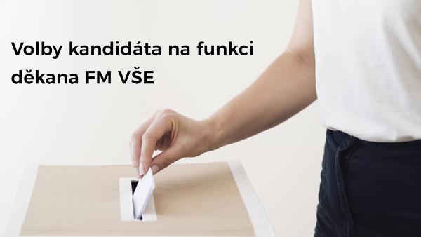 Volby kandidáta na funkci děkana FM VŠE